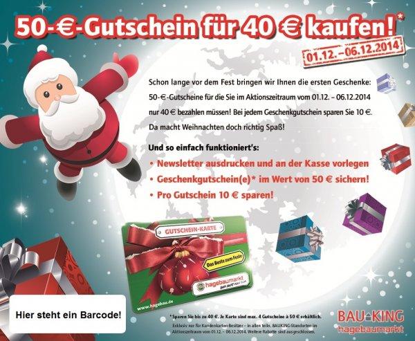 [BAUKING][HAGEBAUMARKT] 50€ Gutschein für 40€ vom 01.12.-06.12. (nur für Kundenkartenbesitzer!)(Newsletter erforderlich!)