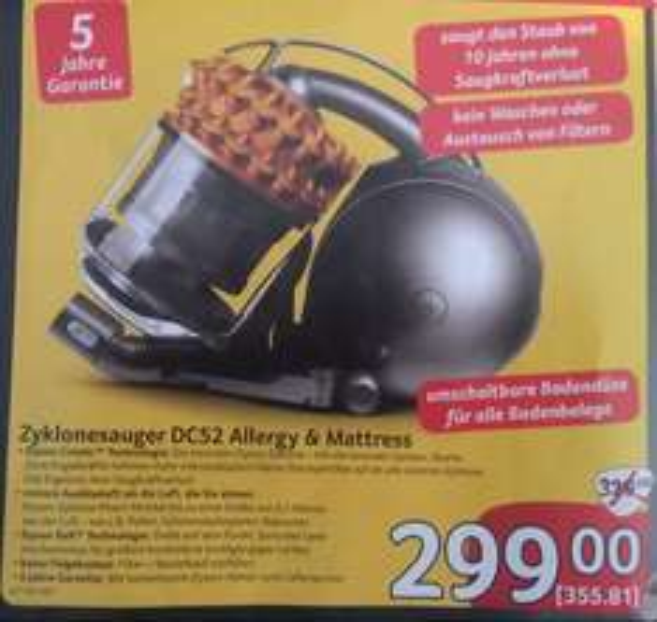 Dyson DC 52 Allergy Allergy & Mattress für 355.81 Euro. Idealo 475 + Versand ! Vom 11.12.2014 - 31.12.2014 im Selgros Gummersbach ( möglicher Weise NRW oder Bundesweit muss man erfragen! )