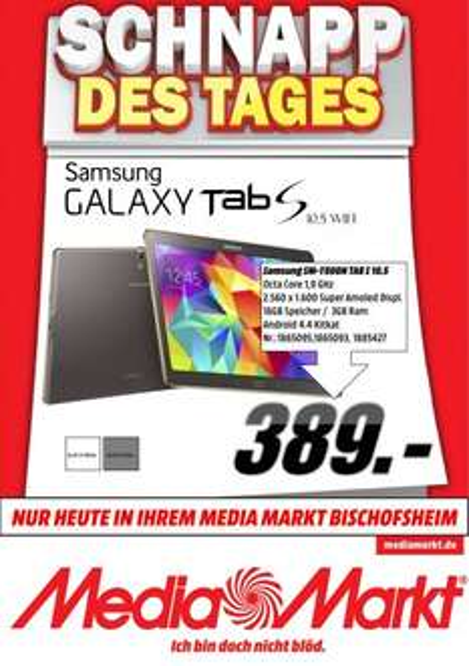 Samsung Tab S 10.5 389€  @Media Markt Bischofsheim (Lokal)