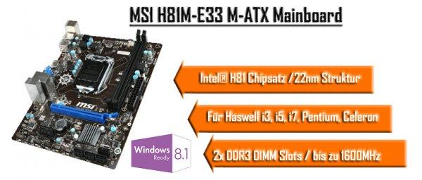 [mindstar ]MSI H81M-E33 [sockel 1150] = 19,00€ zzgl. Versandkosten (nächster Preis: 44,42€)