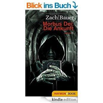 [Kindle-eBook] Zach/Bauer - Morbus Dei: Die Ankunft (Roman)