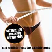 [iTunes, Compilation] Motivation Training Music 2014