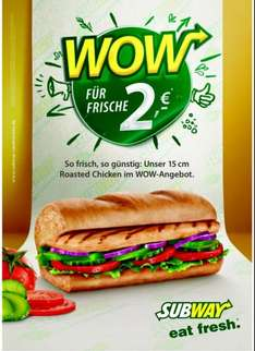 [Subway] WOW Angebot: 15cm Roasted Chicken Sub nur 2€