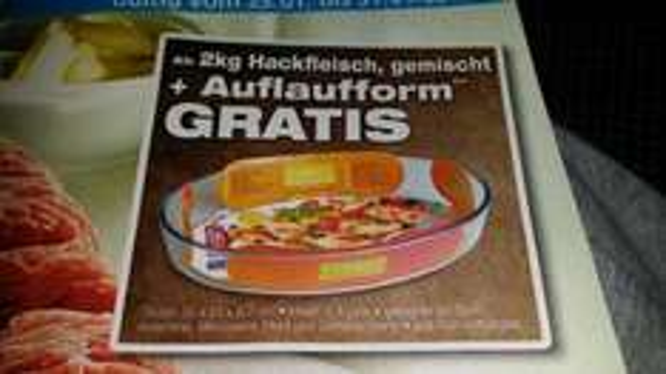 [Edeka Berlin lokal Offline] Auflaufform Gratis bei Kauf von  2 Kg Hackfleisch gemischt