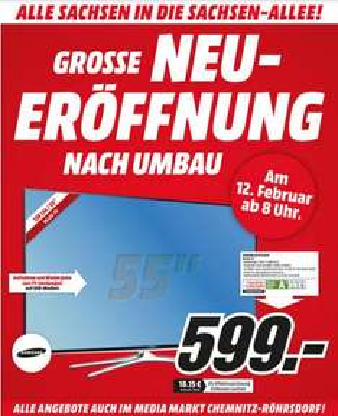 MM Chemnitz Neueröffnung [LOKAL] Samsung UE55H6270 (3D LED) 599,- /LG 55LB679V 777€ / Nikon D7100  18-105mm / KX-TG6621 Telefon / AEG Kondestrockner /Canon MG6450 MuFu-Drucker /etc.