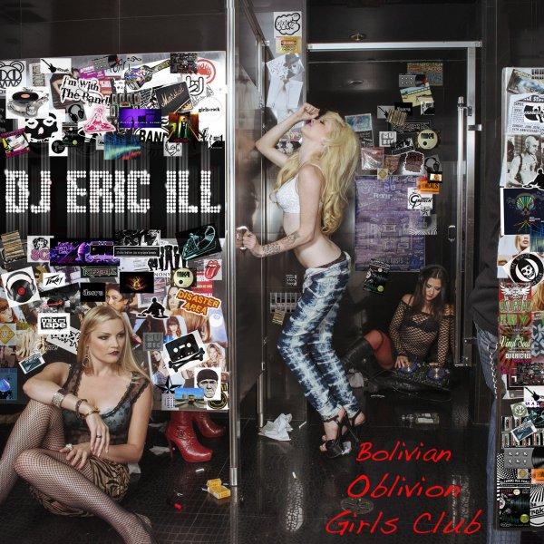 Kostenlos/Gratis MP3-Album: DJ ERIC ILL: Bolivian Oblivion Girls Club (Electronic/Dance) @ noisetrade.com