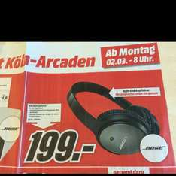 Bose Quiet Comfort 25 für 199,- ab Montag 02.03. bei Media Markt Köln Kalk Arcaden