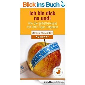 """""""Ich bin dick - na und!"""" (Gratis eBook)"""