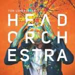 Tom Lüneburger - Neues Album Head Orchestra auf Soundcoud