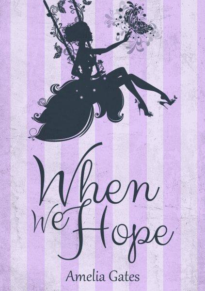 Kindle Ebook When We Hope: Ein Liebesroman für 0,99€ bei Amazon