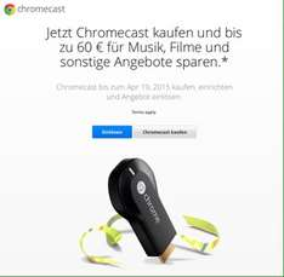 [Online]Jetzt Chromecast kaufen und bis zu 60 € für Musik, Filme und sonstige Angebote sparen.
