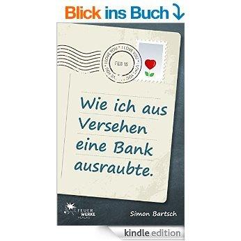 """Gratis Bestseller eBook """"Wie ich aus Versehen eine Bank ausraubte"""" (Roman, 238 Seiten, Kindle)"""