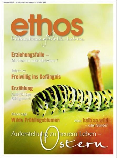 Gratis ETHOS Magazin - Christliches Medienmagazin aus der Schweiz
