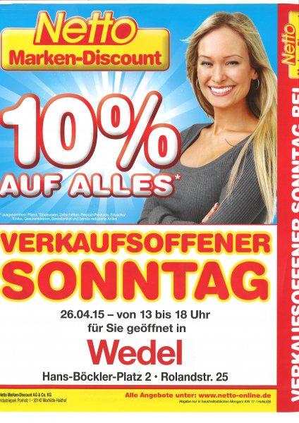 [Netto M.D., beide Filialen in Wedel bei Hamburg] 10% auf alles Sonntag 13-18 Uhr