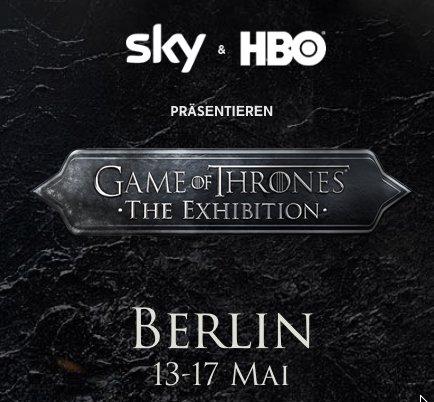 [Berlin] 13. - 17.5. kostenlose Game of Thrones Ausstellung
