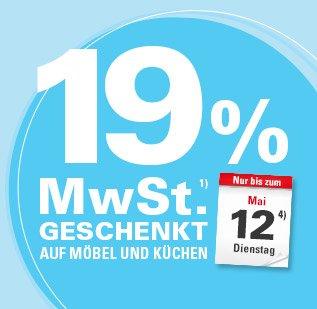Möbel Höffner 19% Mwst geschenkt auf alles (ausser Xpress+ Elektro+Garten)