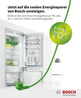 50 Euro Energiebonus beim Kauf eines Bosch Kühl- oder Gefriergerät der Energieeffizienzklasse A+++ oder A++ (Lokal Austria)
