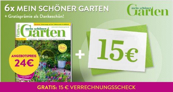Mein schöner Garten 24€ für 6 Ausgaben der Zeitschrift mit 15€ Verrechnungsscheck