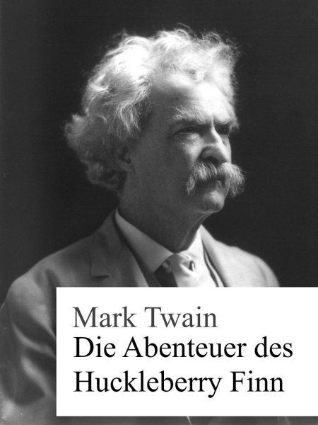 Die Abenteuer des Huckleberry Finn von Mark Twain eBook bei Amazon