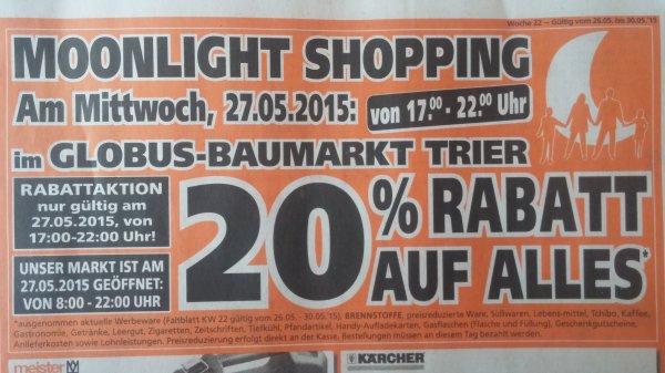 Globus-Baumarkt Trier. 20% auf Alles* am 27.05. von 17-22Uhr