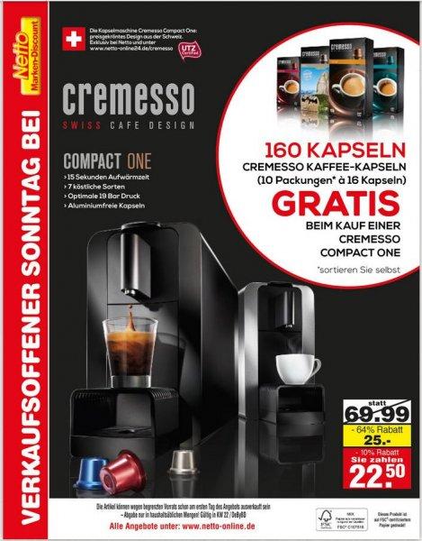 [Netto Fischach, Lokal?] Cremesso Compact One Kaffe-Kapselmaschine + 160 Kapseln für 22,50€, +10% auf alles