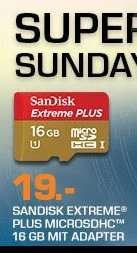 [Saturn Super Sunday] SANDISK Extreme® PLUS microSDHC™ 16 GB UHS-I Speicherkarte mit Adapter für 19,-€