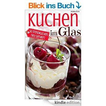 """[Kindle] Buch """"Kuchen im Glas: 50 Trendkuchen neu serviert"""""""