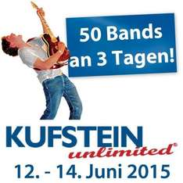 [lokal] KUFSTEIN unlimited: Eintritt frei zu mehr als 50 Bands an drei Tagen auf fünf Bühnen (Mark Forster, Tagträumer, Queen Revivalband...)