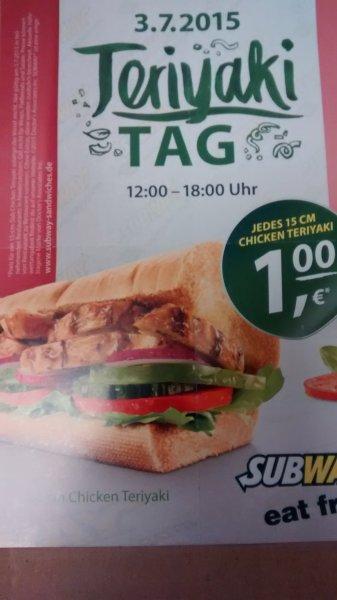 [Lokal Subway Niedersachsen] Teriyaki Tag am 3.7.15 - 15 cm Chicken Teriyaki 1€ (und extra Gutscheine 4.7 (?) bis 26.7 auf Flyer)