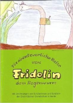 Die abenteuerliche Reise von Fridolin dem Regenwurm (Kinderbuch) gratis