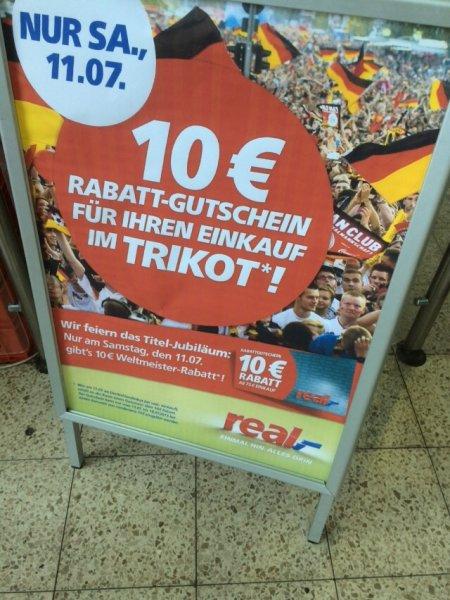 Am SA den 11.07. bei Real,- im Deutschland Trikot einkaufen und 10€ Gutschein geschenkt bekommen