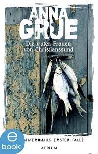 [ebook] [amazon / Thalia] Anna Grue - Die guten Frauen von Christianssund - Sommerdahls erster Fall (Kindle / epub)