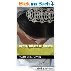 [ebook] [amazon] Askim Utkuseven - Schwiegertochter auf Türkisch- 14 Kurzgeschichten [Kindle Edition]