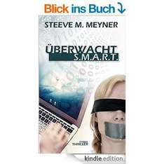 [ebook] [amazon] Steeve M. Meyner - Überwacht - S.M.A.R.T.: Cyber-Thriller [Kindle Edition]