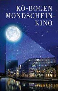 [Düsseldorf] Kö-Bogen Mondscheinkino vom 3. 8. bis 8. 8. 2015, Eintritt frei