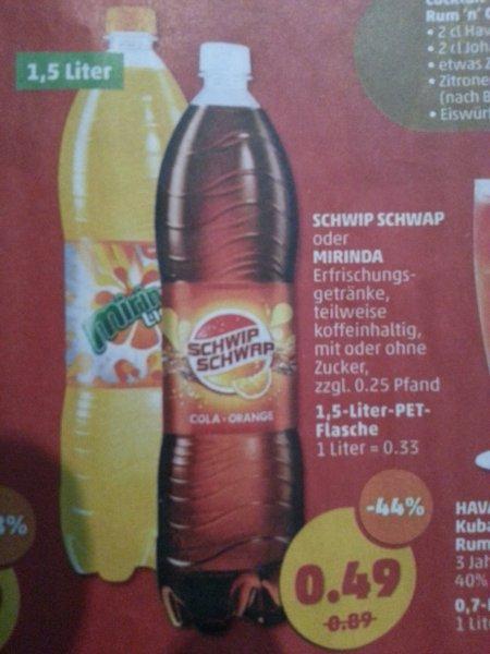Mirinda / Schwip Schwap 1,5 L für 0,49 € @Penny