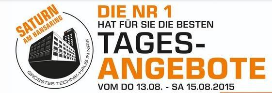 [Lokal Saturn Köln Hansaring] Tagesangebote von DO 13.08 bis SA 15.08