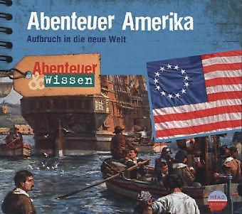 Abenteuer Amerika - Aufbruch in die neue Welt (Hörbuch) gratis