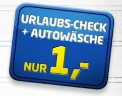 [Auto] Urlaubscheck inkl. Autowäsche bei Euromaster für 1 € !