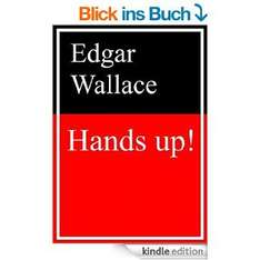 36 ebooks von Edgar Wallace: Hands up! [Kindle Edition]