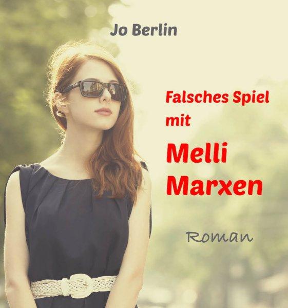 E-Book Falsches Spiel mit Melli Marxen von Jo Berlin für nur 0,99€