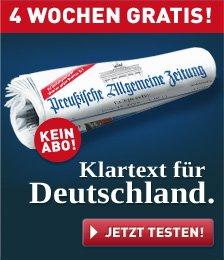 Preußische Allgemeine Zeitung 4 WOCHEN GRATIS / endet automatisch