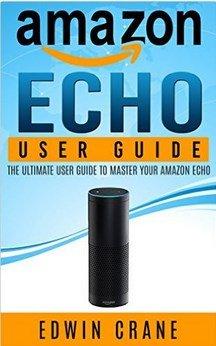 Kostenloses Buch mit Tipps für das neue Amazon Echo für Anfänger! Sehr gute Anleitung ;)