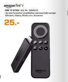 (Saturn Köln)  Amazon Fire TV Stick für 25€