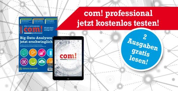 Zwei Ausgaben com!-Professional Zeitschrift gratis lesen - KÜNDIGUNG NOTWENDIG
