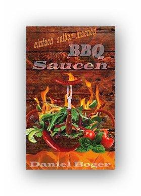 Für die Genieser:Kindle ebook:BBQ Saucen einfach selber machen