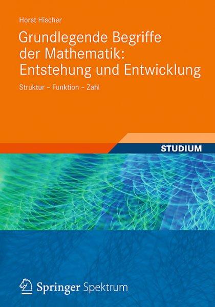 [Weltbild] Grundlegende Begriffe der Mathematik (Mathematik-Geschichtsbuch)