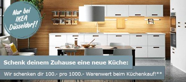 IKEA Düsseldorf - beim Küchenkauf: 100€ Gutschein pro 1000€ Warenwert