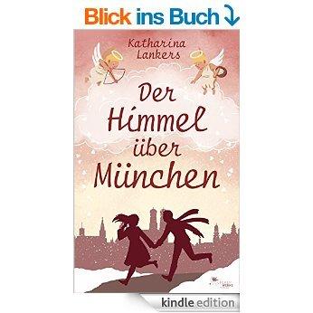 """eBook-Liebesroman """"Der Himmel über München"""" (Kindle) 0,99€ statt 4,99€"""