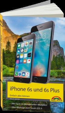 iPhone 6s und 6s Plus Einfach alles können - Die Anleitung zum neuen iPhone